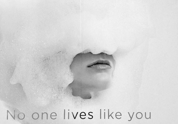 no one lives like you